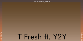 T Fresh ft. Y2Y – Gbege