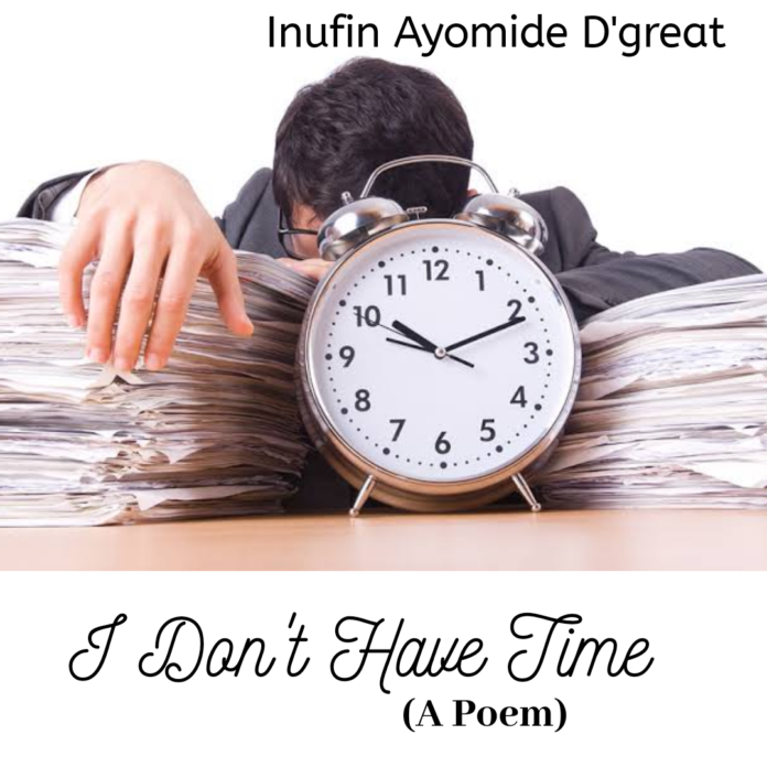 Inufin Ayomide - I Don't Have Time (Poetry)