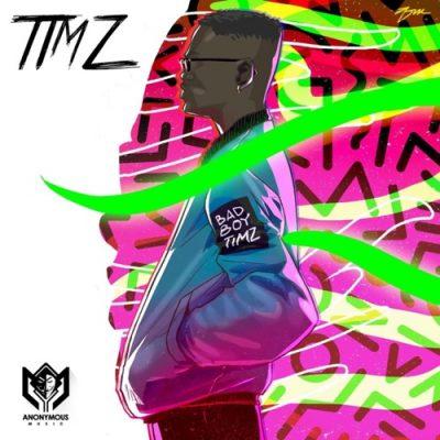 Bad Boy Timz – Timz EP