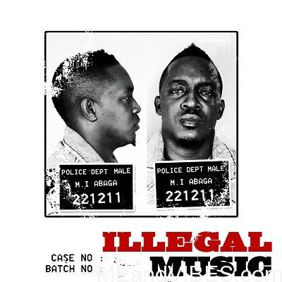 M.I Abaga – Illegal Music 1