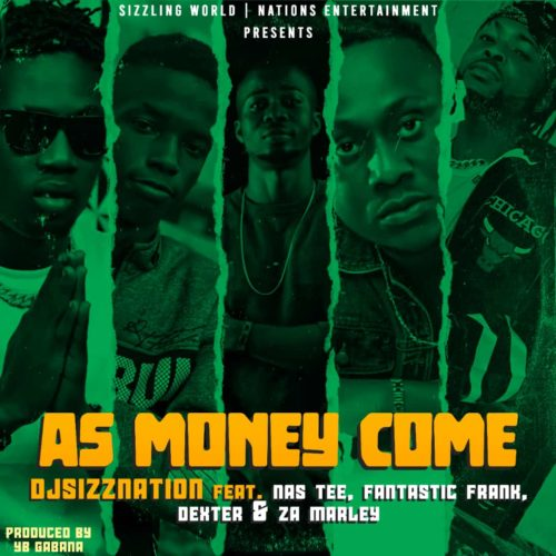 DJ Sizznation – As Money Come