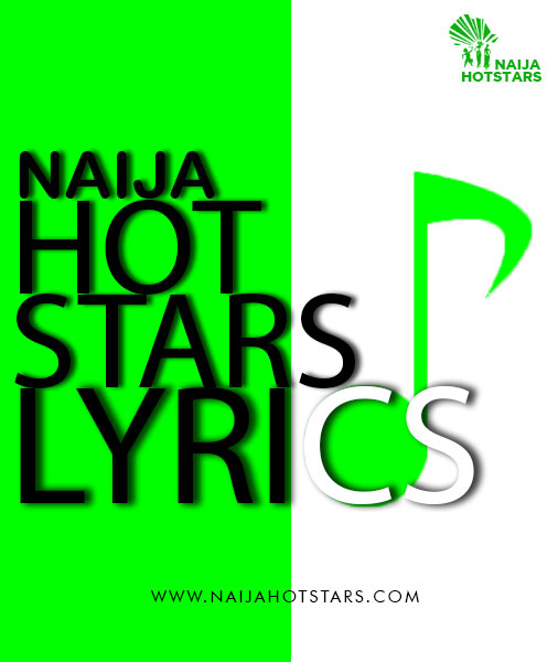 Naijahotstars Lyrics