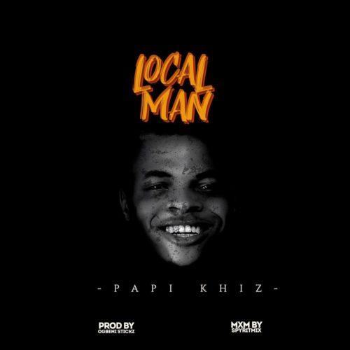 Papi Khiz – Local Man