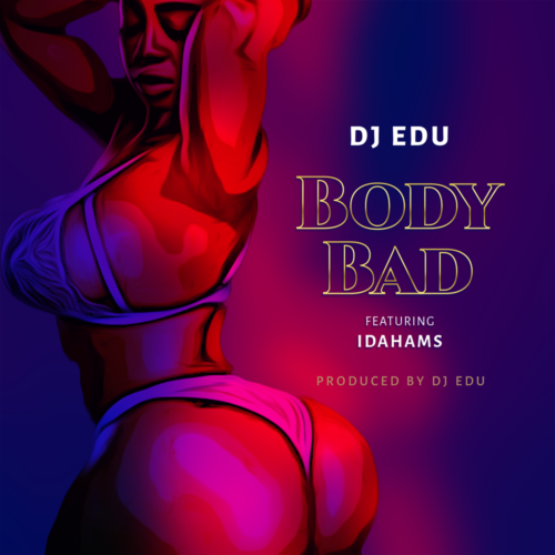 DJ Edu - Body Bad