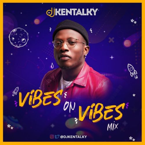 DJ Kentalky – Vibes On Vibes