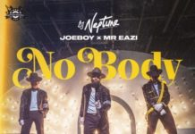 DJ Neptune ft Joeboy Mr Eazi – Nobody Lyrics