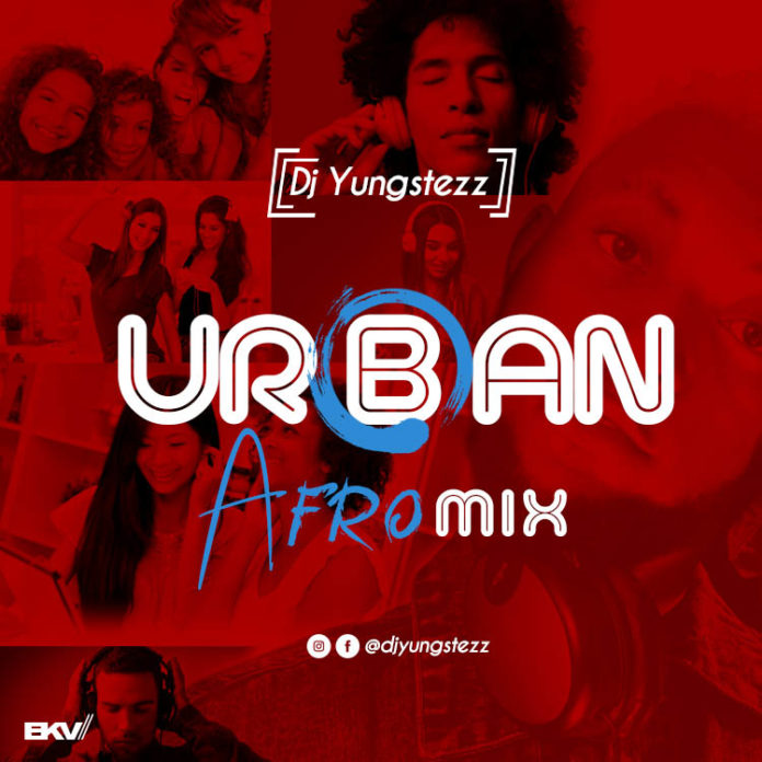 Dj Yungstezz – Urban Afro Mix