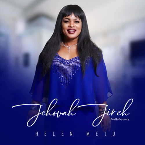 Helen Meju – Jehovah Jireh