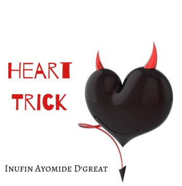 Inufin Ayomide - HEART TRICK