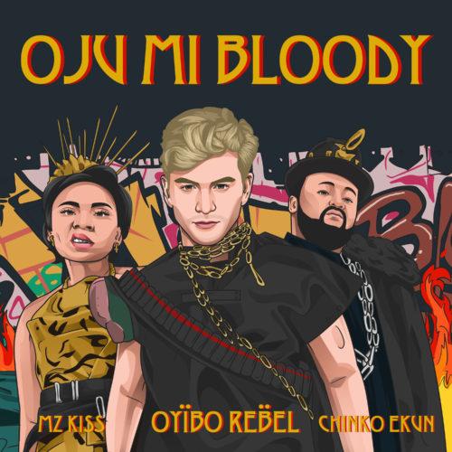 Oyibo Rebe - OJU MI BLOODY