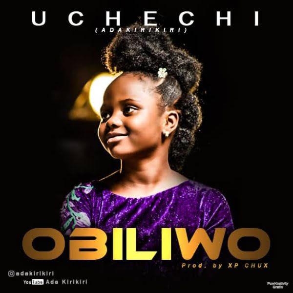 Uchechi (Ada KiriKiri) - Obiliwo